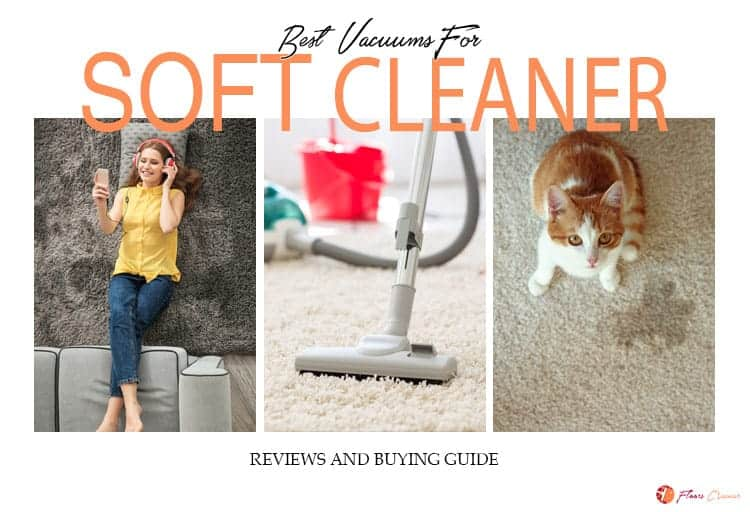 Best Vacuums for Soft Carpet Reviews 2019
