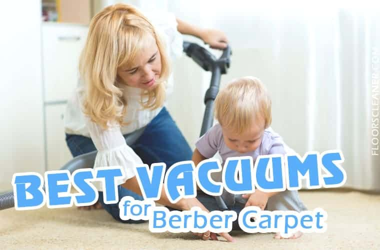 Best Vacuum For Berber Carpet Reviews 2020