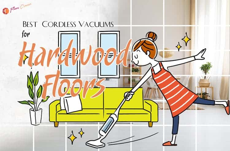 Best Cordless Vacuum for Hardwood  Floors 2019