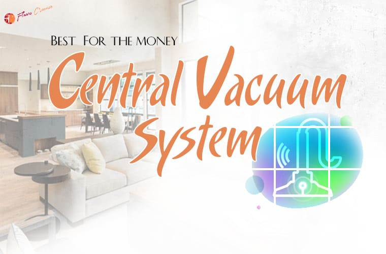 Best Central Vacuum System For The Money 2020