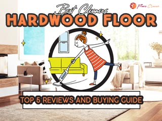 {TOP 5} Best Hardwood Floor Cleaners For The Money
