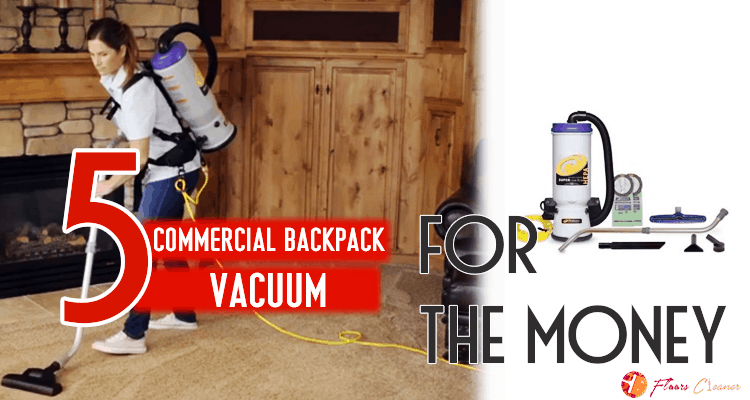 Best Commercial Backpack Vacuum 2019