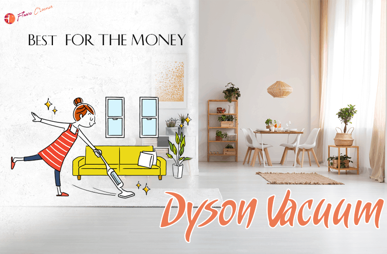 Best Dyson Vacuum For The Money 2019