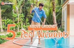 [TOP 5] Best Above Ground Pool Vacuum For The Money