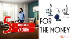 Best Miele Vacuum For The Money