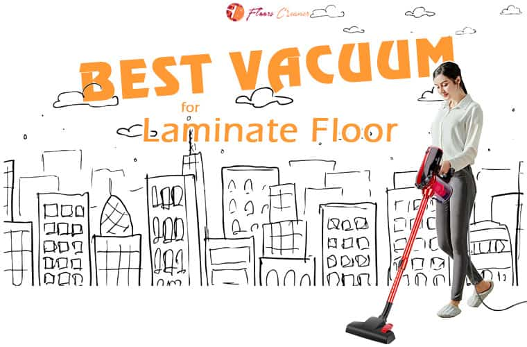 Best Vacuum for Laminate Floors Review 2020