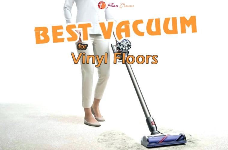 Top 5 Best Vacuum For Vinyl Floors